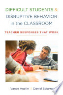 Difficult Students And Disruptive Behavior In The Classroom Teacher Responses That Work