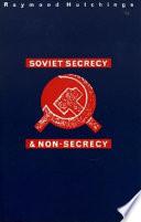 Soviet Secrecy and Non secrecy