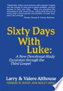 Sixty Days with Luke: Reader To Spend Sixty Rewarding Days In