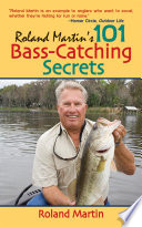 Roland Martin s 101 Bass Catching Secrets