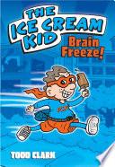 The Ice Cream Kid  Brain Freeze