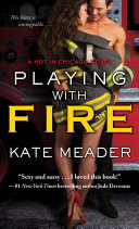 Playing with Fire Second Novel In Hot In