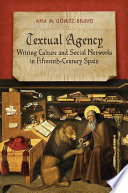 Textual Agency  Writing Culture and Social Networks in Fifteenth Century Spain Book PDF