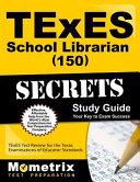 Texes  150  School Librarian Exam Secrets Study Guide