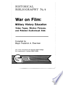 War on Film  Military History Education  Video Tapes  Motion Pictures  and Related Audiovisual Aids
