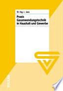 Praxis der Gasanwendungstechnik in Haushalt und Gewerbe