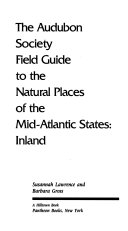 The Audubon Society Field Guide to the Natural Places of the Mid Atlantic States  Inland