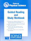 Focus on Physical Science Guided Reading and Study Workbook California Edition