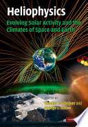 Heliophysics Evolving Solar Activity And The Climates Of Space And Earth book