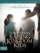 Raising Kingdom Kids Participant s Guide