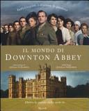 Il mondo di Downton Abbey  Dietro le quinte della serie tv