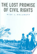 The Lost Promise of Civil Rights