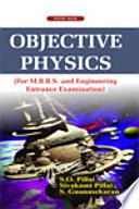 Objective Physics  For M B B S  And Engineering Entrance Examination