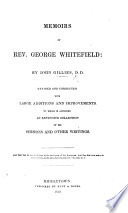 Memoirs Of G Whitefield Revised With Additions To Which Is Appended An Extensive Collection Of His Sermons And Other Writings