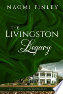 The Livingston Legacy  Collection of Works   Books 1 2  Novellas 1 3 Book PDF