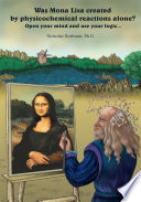 Was Mona Lisa Created By Physicochemical Reactions Alone
