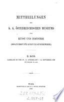 Mittheilungen des k.k. österrerreichischen Museums für Kunst- und Industrie. Hrsg. von dem k.k. Österr. Museum