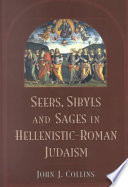 Seers, Sibyls, and Sages in Hellenistic-Roman Judaism Scholarly Study Of All Aspects Of