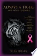 Always A Tiger  Keep Movin  Forward