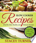 Slow Cooker Recipes  30 Of The Most Healthy And Delicious Slow Cooker Recipes
