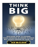 Think Big Thoughts Into A Reality This Book Helps