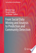From Social Data Mining and Analysis to Prediction and Community Detection Analysis And Mining Of Online Social Networks