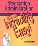 Medication Administration Made Incredibly Easy