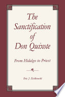 The Sanctification of Don Quixote From Hidalgo to Priest