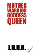 Mother Warrior Goddess Queen  The Complete Four Book Series of the Great and Terrible War of the Amazons