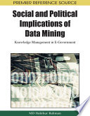 Social And Political Implications Of Data Mining: Knowledge Management In E-Government : implications that lie within online...