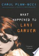 What Happened To Lani Garver book