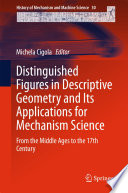 Distinguished Figures in Descriptive Geometry and Its Applications for Mechanism Science Single Figures That Worked On Descriptive Geometry And
