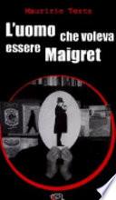 L uomo che voleva essere Maigret