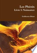 Les PhŽnix, Livre 1: Naissance
