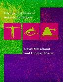 Intelligent Behavior in Animals and Robots