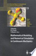 Mathematical Modeling and Numerical Simulation in Continuum Mechanics