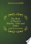 The Book of Nursery Rhymes  Tales and Fables