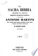 La Sacra Bibbia secondo la volgata Tradotta in lingua italiana da monsignore Antonio Martini
