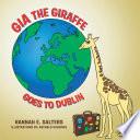 Gia the Giraffe Goes to Dublin