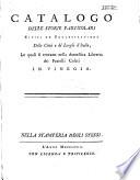 Catalogo delle storie particolari civili ed ecclesiastiche delle città e de' luoghi d'Italia, le quali si trovano nello domestica libreria dei fratelli Coleti in Vinegia
