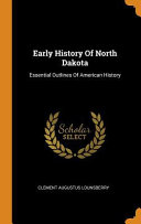 Early History of North Dakota Culturally Important And Is Part