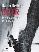 Eiger  Trionfi e tragedie  1932 1938