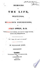 memoirs of the life writings and religious connexions of john owen d d vice chancellor of oxford and dean of christ church during the commonwealth