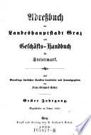 Adreßbuch der Landeshauptstadt Graz und Geschäfts-Handbuch für Steiermark