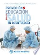 Promoci  n y educaci  n para la salud en odontolog  a