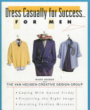 Dress Casually for Success-- for Men