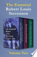 The Essential Robert Louis Stevenson Volume Two