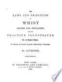 The Law and Principles of Whist Stated and Explained and Its Practice Illustrated on an Original System Book PDF