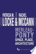 Merleau-Ponty : the discourse of place, now indispensable to many...