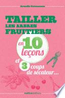 illustration Tailler les arbres fruitiers en 10 leçons et 3 coups de sécateur...